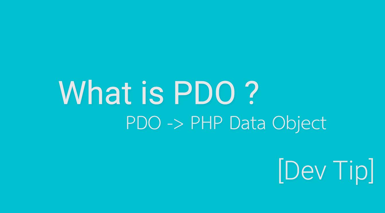 [Dev Tip] PDO คืออะไร ?