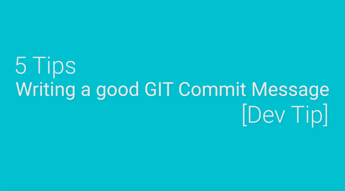 [Dev Tip] 5 Tips to write a good Git Commit Message!